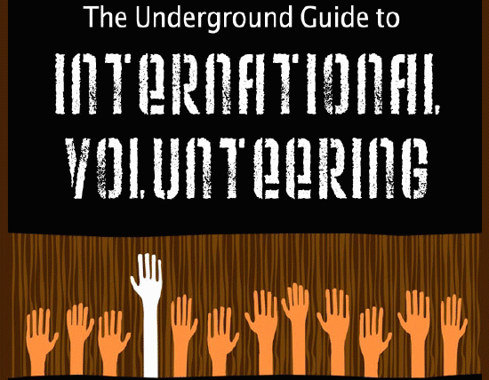 The Underground Guide to International Volunteering